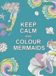 Keep Calm and Colour Mermaids
