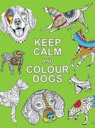 Keep Calm and Colour Dogs
