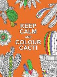 Keep Calm and Colour Cacti