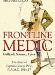 Frontline Medic - Gallipoli, Somme, Ypres