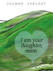 I am Your Daughter, Mam