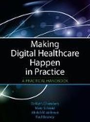 Making Digital Healthcare Happen in Practice