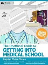 The Unofficial Guide to Getting Into Medical School 2019