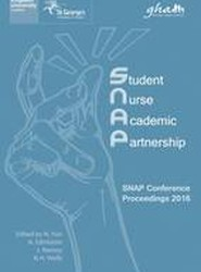 Student Nurse Academic Partnership: SNAP Conference Proceedings 2016
