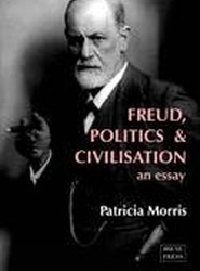 Freud, Politics & Civilisation: An Essay