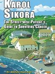 The Street-Wise Patient's Guide to Surviving Cancer