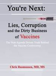 You're Next: Lies, Corruption and the Dirty Business of Vaccines