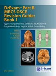 DrExam Part B MRCS OSCE Revision Guide: Book 1