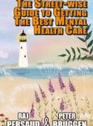 The Street-wise Guide to Getting the Best Mental Health Care