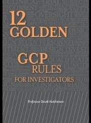 12 Golden GCP Rules for Investigators