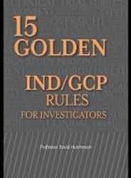 15 Golden IND/GCP Rules for Investigators