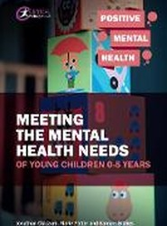 Meeting the Mental Health Needs of Young Children 0-5 Years