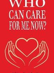 Who Can Care for Me Now?