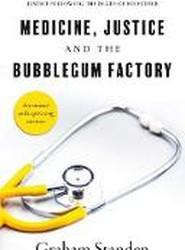 Medicine, Justice and the Bubblegum Factory
