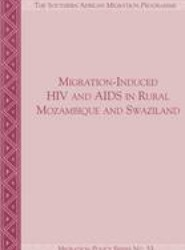 Migration-Induced HIV and AIDS in Rural Mozambique and Swaziland