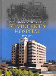 The History of Medicine at St. Vincent's Hospital 1893-2006