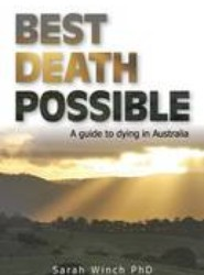 Best Death Possible, A Guide to Dying in Australia