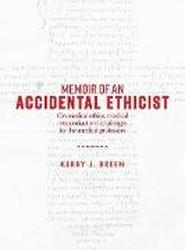 Memoir of an Accidental Ethicist
