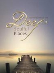 Experiencing God's Love in the -Deep, Soulful Places