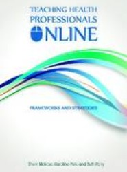 Teaching Health Professionals Online