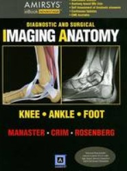 Diagnostic and Surgical Imaging Anatomy: Knee, Ankle, Foot eBook
