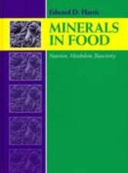 Minerals in Foods: Bioactivity, Metabolism, Nutrition
