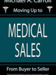 Moving Up to Medical Sales