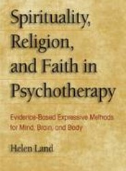 Spirituality Religion and Faith in Psychotherapy