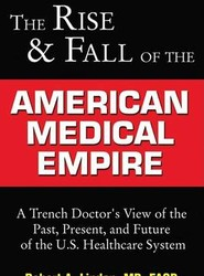 Rise and Fall of American Medical Empire