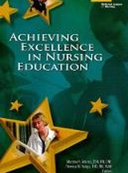 Achieving Excellence in Nursing Education