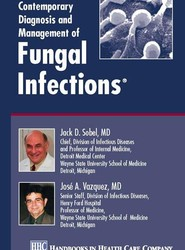 Contemporary Diagnosis and Management of Fungal Infections®