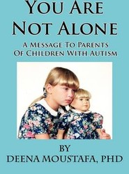 You Are Not Alone---A Message To Parents Of Children With Autism