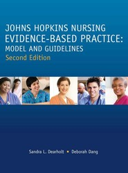 Johns Hopkins Evidence-Based Practice Model and Guidelines, Second Edition