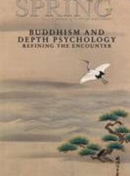Spring Journal, Vol. 89, Spring 2013, Buddhism and Depth Psychology