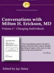 Conversations with Milton H. Erickson MD Vol 1