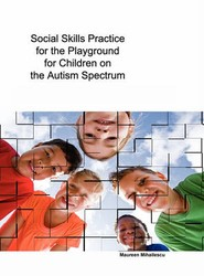 Social Skills Practice for the Playground for Children on the Autism Spectrum