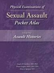 Physical Examinations of Sexual Assault Pocket Atlas: Assault Histories Volume 1