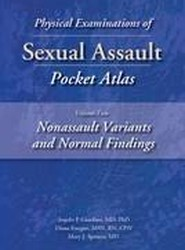 Physical Examinations of Sexual Assault Pocket Atlas: Nonassault Variants and Normal Findings Volume 2