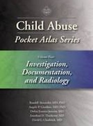 Child Abuse Pocket Atlas Series: Investigation, Documentation and Radiology Volume 4