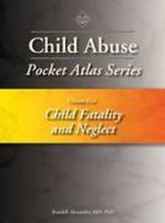 Child Abuse Pocket Atlas Series: Child Fatality and Neglect Volume 5