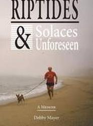 Riptides & Solaces Unforeseen