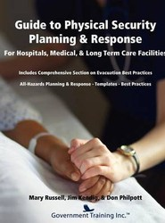 Guide to Physical Security Planning & Response For Hospitals, Medical, Long Term Care Facilities
