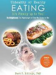 Unhealthy or Healthy Eating It's Finally Up to You!