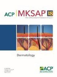 MKSAP (R) 18 Dermatology