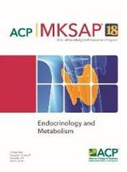 MKSAP (R) 18 Endocrinology and Metabolism