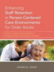 Enhanding Staff Retention in Person-Centered Care Environments for Older Adults