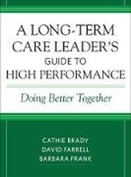 A Long-Term Care Leader's Guide to High Performance