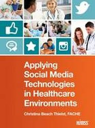 Applying Social Media Technologies in Healthcare Environments