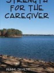 Strength for the Caregiver