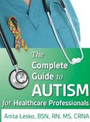 The Complete Guide to Autism for Healthcare Professionals